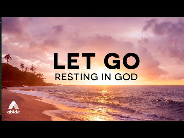 Let Go of Anxiety & Experience PEACE Trusting God   Fall Asleep Resting in God's Word