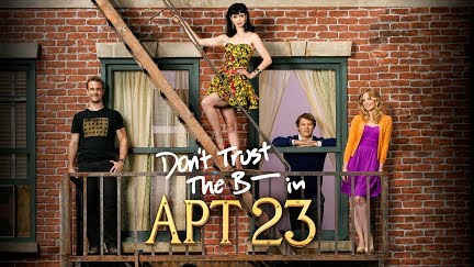 Don T Trust The B In Apartment 23 Get Season 2 On You
