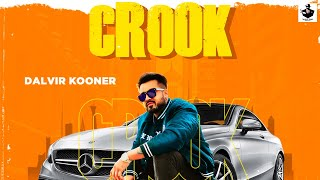 CROOK (Official Video) Dalvir Kooner ft Dilvar Sidhu| Latest Songs 2020 | YoungBeatz | New Song 2020