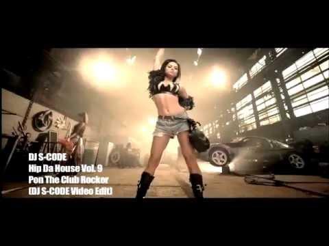DJ S-CODE - Hip Da House Vol. 9 (Pon The Club Rocker  l Remix Video Edit)