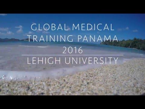 Lehigh University Global Medical Training (GMT) Panama 2016