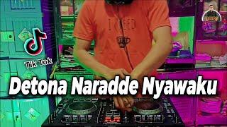 DJ DETONA NARADDE NYAWAKU - TEKKU GILING RILAINGE TIKTOK REMIX TERBARU FULL BASS 2021 ( DJ BUGIS )