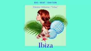 Baixar Etienne Ozborne - Velaa : BIG BEAT IGNITION : Ibiza