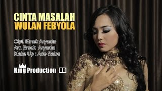 Cinta Masalah - Wulan Febyola Official Video Music Full HD