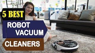 5 Best Robot Vacuum Cleaners 2018 | Best Robot Vacuum Cleaners Reviews | Top 5 Robot Vacuum Cleaners