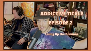 Addictive Tickle: Episode 2 - Lining Up the Dominos