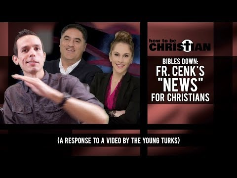 "Bibles Down: Fr. Cenk's ""News"" for Christians"