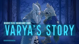 Varya's Story - Heroic Ties: Vainglory Lore