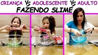 CRIANÇA VS ADOLESCENTE VS ADULTO FAZENDO SLIME