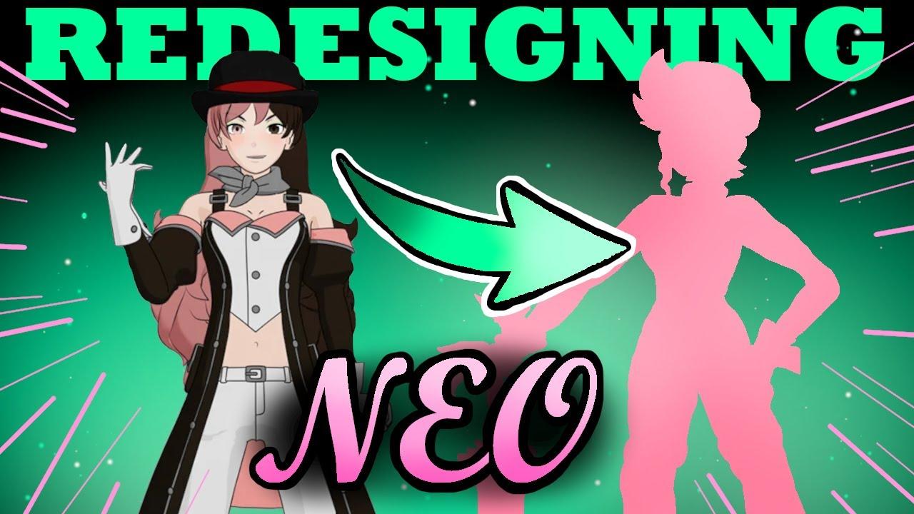 RWBY Redesigning : NEO