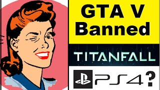 Grand Theft Auto V Banned By Stupid F*ckin  Feminist !!  Titanfall 2 Set To Be Announced For PS4?