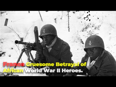 France Gruesome Betrayal of Africans World War 2 Heroes