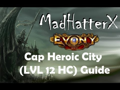 How To Cap Heroic City (LVL 12 HC) Guide Evony AgeII