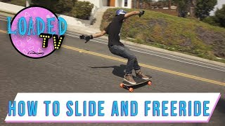 HOW TO SLIDE AND FREERIDE YOUR LONGBOARD | LoadedTV S3 E6