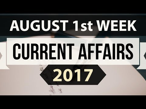 (English) August 2017 1st week current affairs - IBPS PO,Clerk,CLAT,SBI,CHSL,SSC CGL,RBI,UPSC,LDC