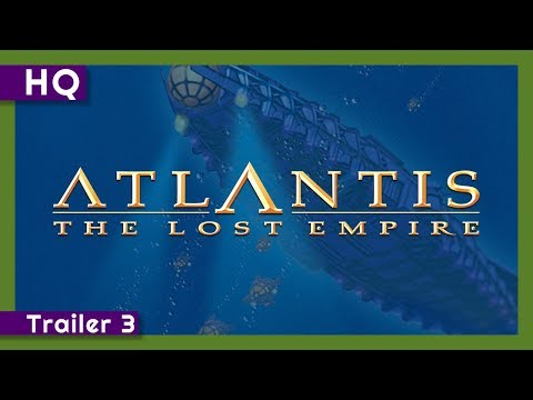 Atlantis: The Lost Empire Official Trailer! from YouTube · Duration:  2 minutes 57 seconds