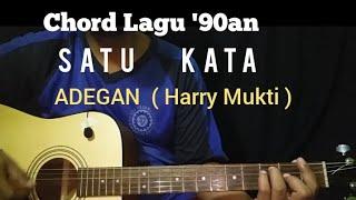 Chord Satu Kata - Adegan ( Harry Mukti )