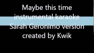 Maybe this time in the version of  Sarah Geronimo KARAOKE instrumental