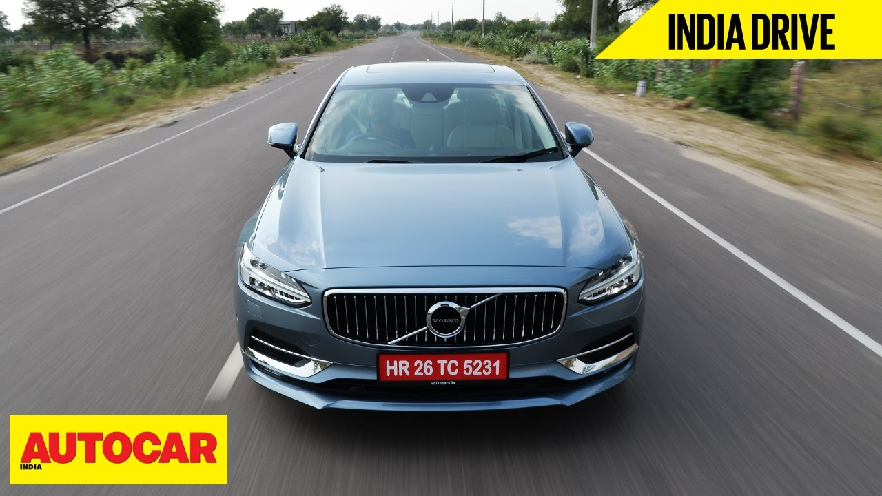 Volvo S90 D4 India Drive Autocar India Youtube