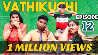 Vathikuchi || Episode 12 || Tamil Comedy WEB SERIES || Husband vs Wife Sothanaigal || Modern Monkey