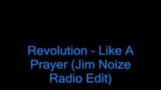 Revolution - Like A Prayer (Jim Noize Radio Edit)
