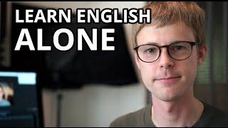 CAN I LEARN ENGLISH ALONE?