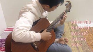 (Miu Lê) Mình yêu nhau từ bao giờ - Guitar solo by Trường Covo (OST Em là bà nội của anh)