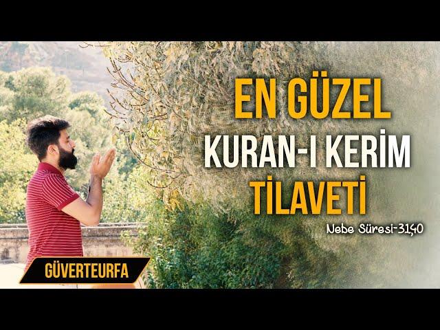 En Güzel Kuran-ı Kerim Tilaveti - Nebe' Süresi 31-40   GüverteUrfa