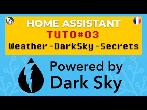 DOMOTIQUE TUTO#03 Home Assistant - Dark Sky - HASS IO - YouTube