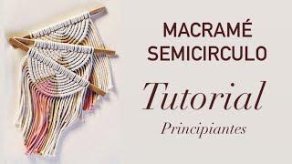 MACRAME semicircular .Tapiz fácil  para principiantes.