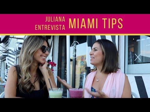 Juliana Entrevista: MIAMI TIPS
