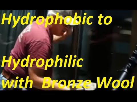 Hydrophobic to Hydrophilic with  Bronze Wool?