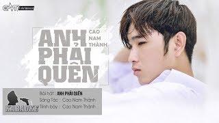 Anh Phải Quên - Cao Nam Thành | Karaoke / Beat Chuẩn