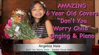"""Amazing 6 Year Old Girl Plays Piano and Sings """"Don't You Worry Child"""" - Angelica Hale"""