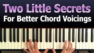Two Little Secrets For Better Chord Voicings