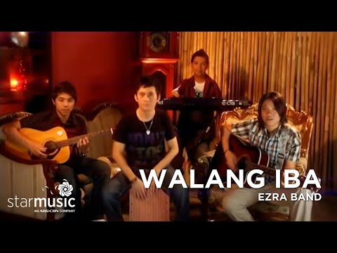 Walang Iba by Ezra Band - Official Music Video