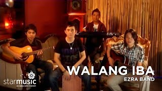 Watch Ezra Band Walang Iba video