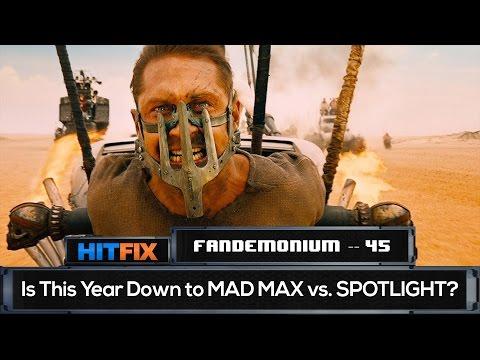 Could Mad Max win big this awards season? | FANDEMONIUM -- #45