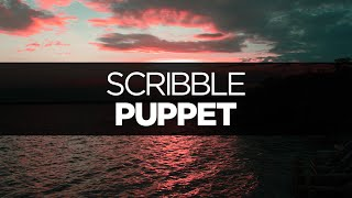 [LYRICS] Puppet - Scribble (ft. The Eden Project) [Extended Mix]