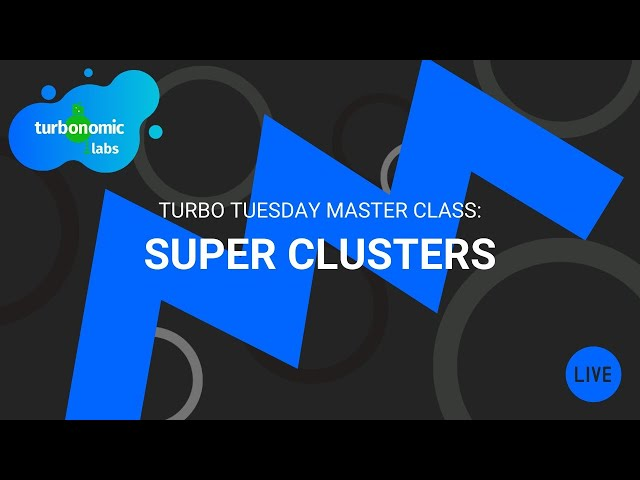 Turbo Tuesday Office Hours: Super Clusters
