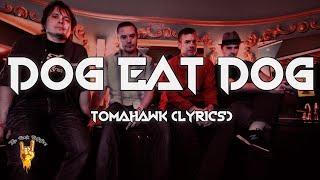 Tomahawk - Dog Eat Dog (Lyrics) - The Rock Rotation