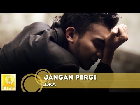 LOKA - Jangan Pergi (Official MV)