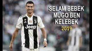 Cristiano Ronaldo - Selam Bebek Mugo Ben Kelebek - 2019