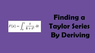 Finding a Taylor Series By Deriving