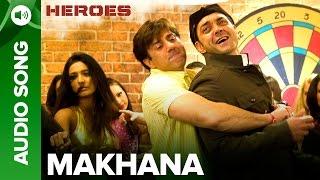 Makhana | Full Audio Song | Heroes | Salman Khan, Sunny Deol, Bobby Deol & Preity Zinta