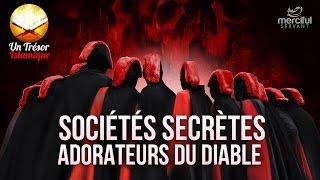 SOCIÉTÉS SECRÈTES - LES ADORATEURS DU DIABLE ᴴᴰ