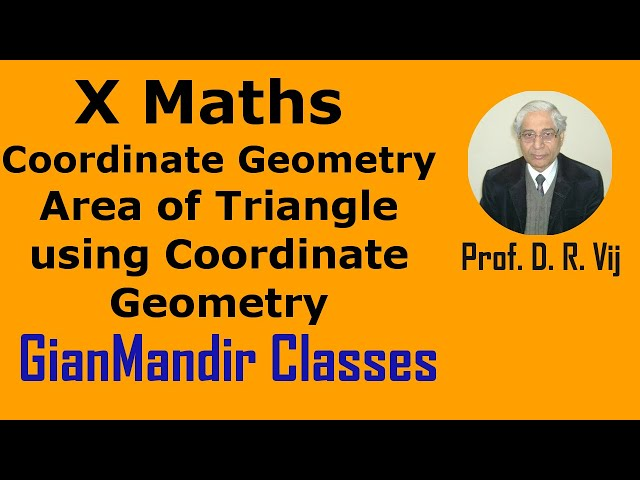 X Maths | Coordinate Geometry | Area of Triangle using Coordinate Geometry by Preeti Ma'am