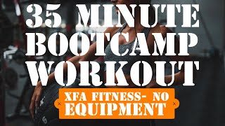 35 Minute Bootcamp Workout. No equipment. XFA Fitness