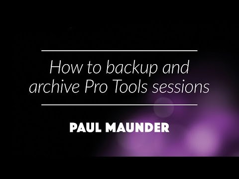 How to backup and archive Pro Tools sessions