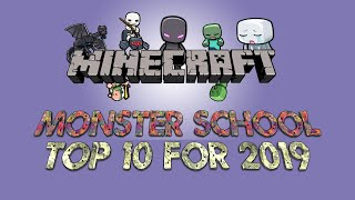 Monster School : TOP 10 for 2019 - Minecraft Animation